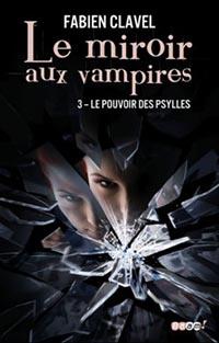 le-miroir-aux-vampires,-tome-3---le-pouvoir-des-psylles-1435402-250-400